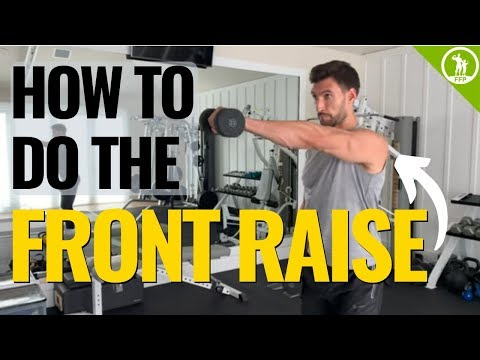 How To Do The Front Raise With Dumbbells OR Kettlebells