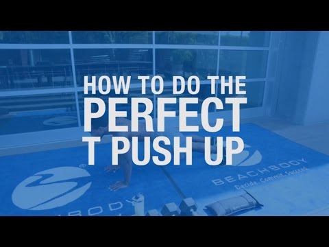 How To Do the Perfect T Push Up