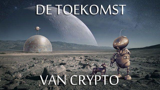 Hoe ziet de toekomst eruit volgens crypto experts? Je leest het hier!
